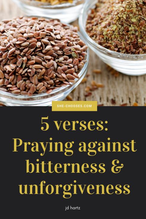 5 verses_Praying about bitterness & unforgiveness